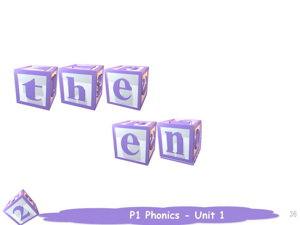 P1 Phonics - Unit 1 36