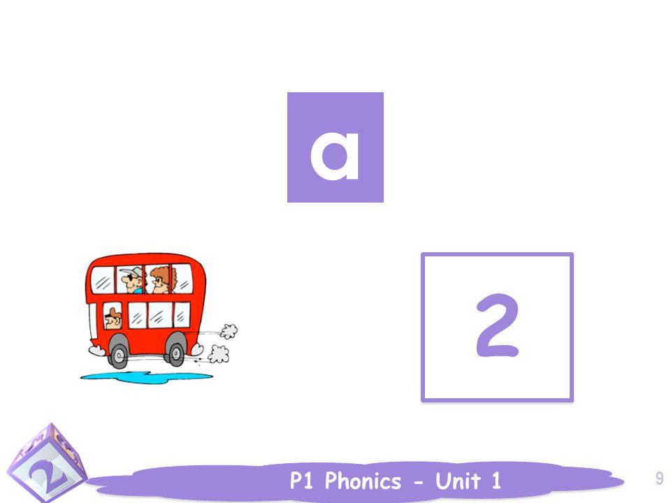 P1 Phonics - Unit 1 2 2 a 9