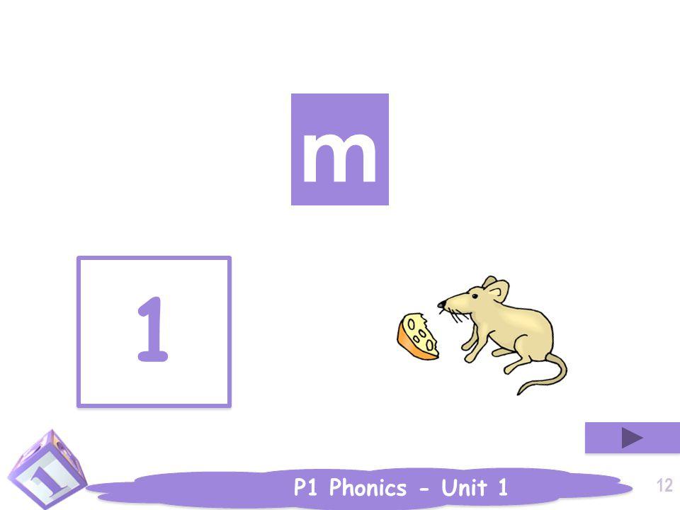 P1 Phonics - Unit 1 m 1 1 12