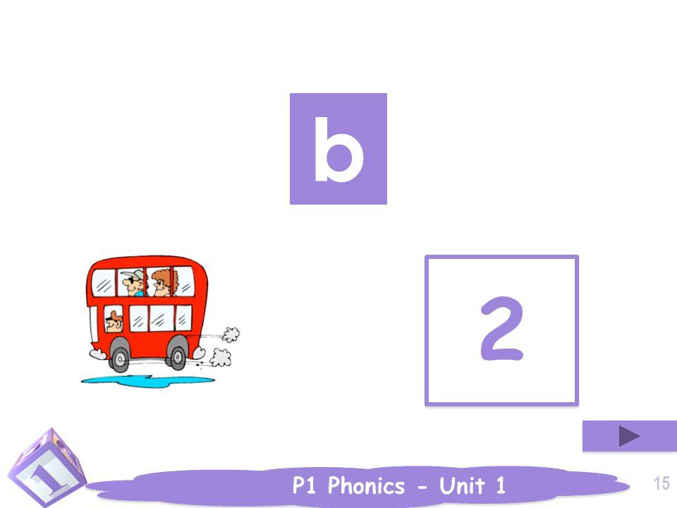 P1 Phonics - Unit 1 2 2 b 15