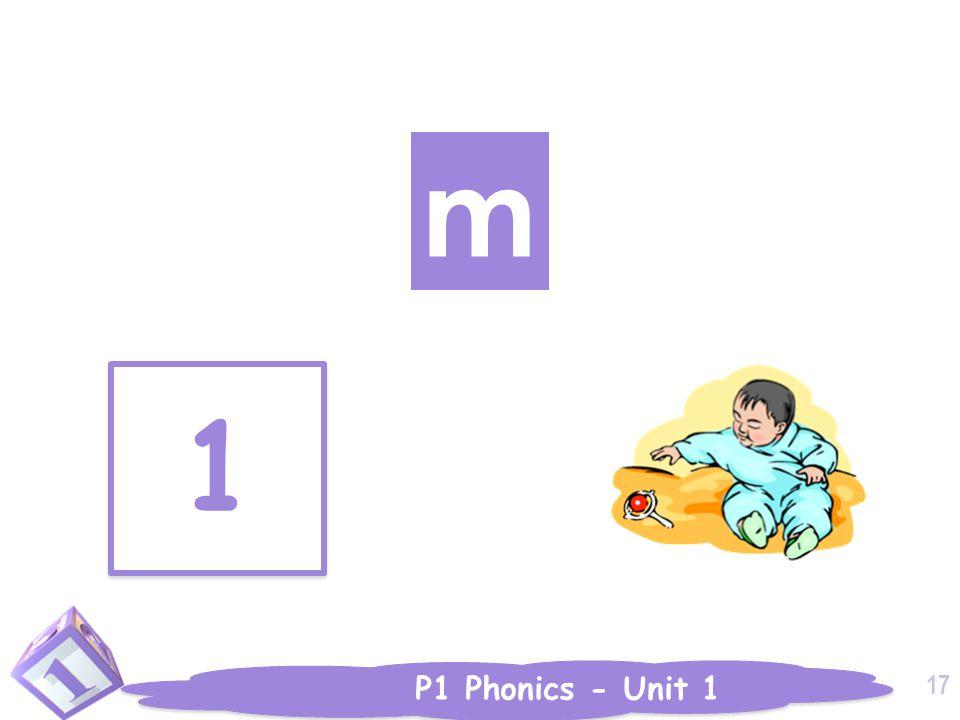 P1 Phonics - Unit 1 m 1 1 17