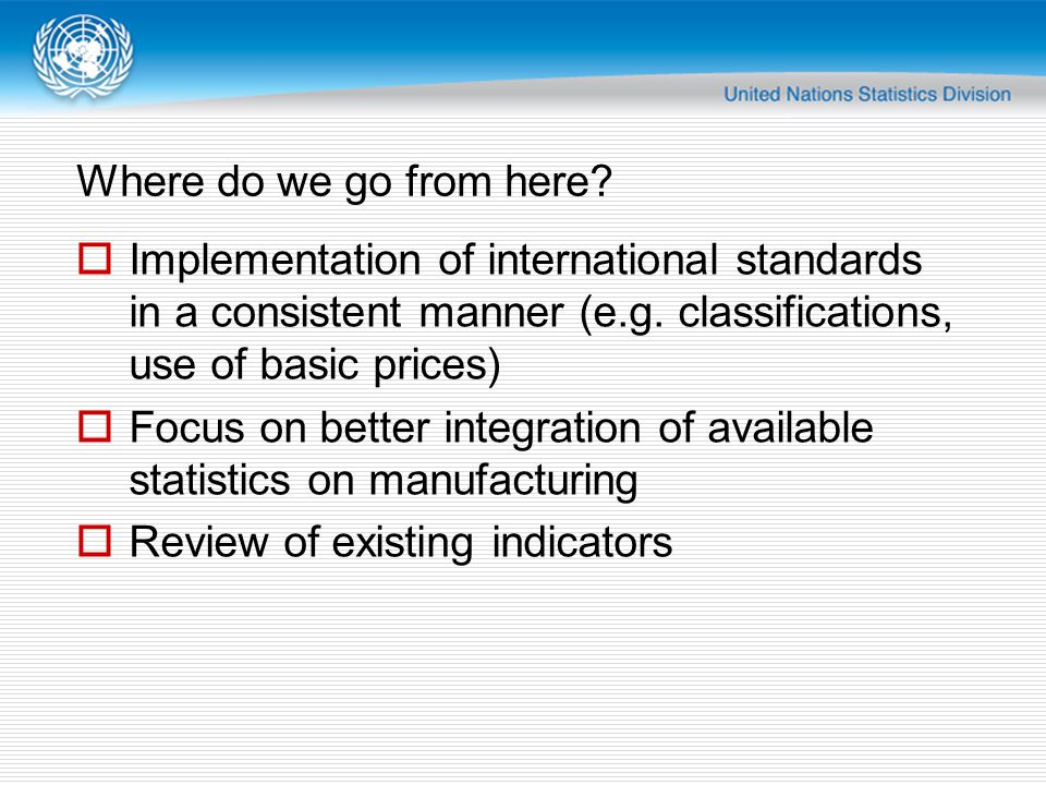 Where do we go from here.  Implementation of international standards in a consistent manner (e.g.