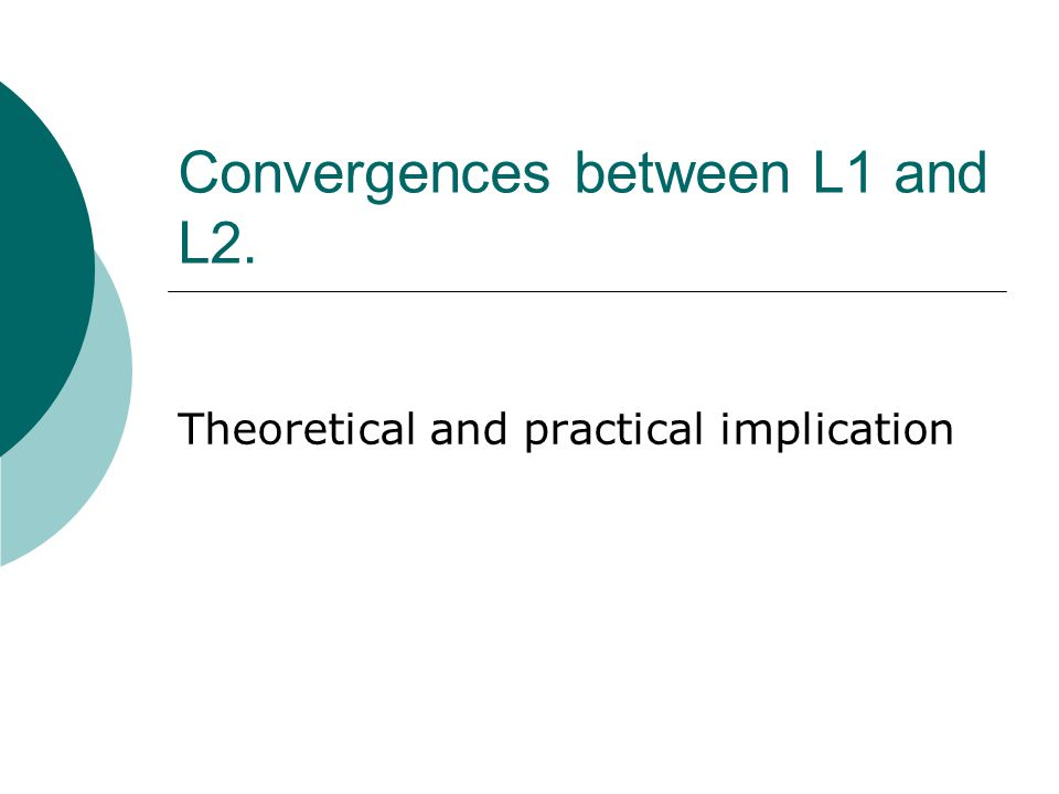 Convergences between L1 and L2. Theoretical and practical implication
