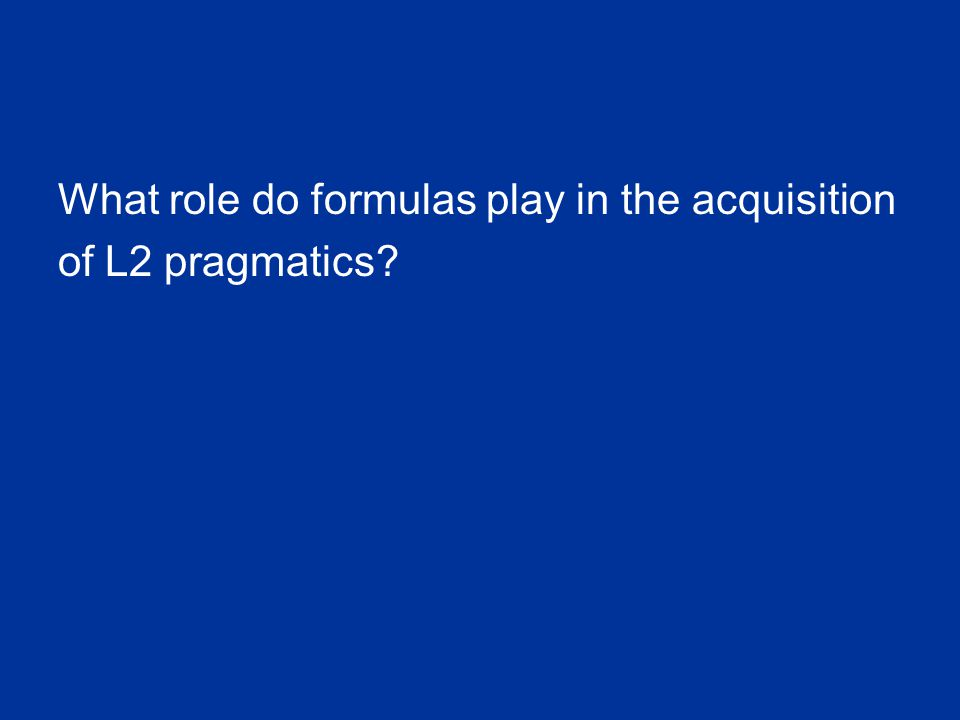 What role do formulas play in the acquisition of L2 pragmatics?