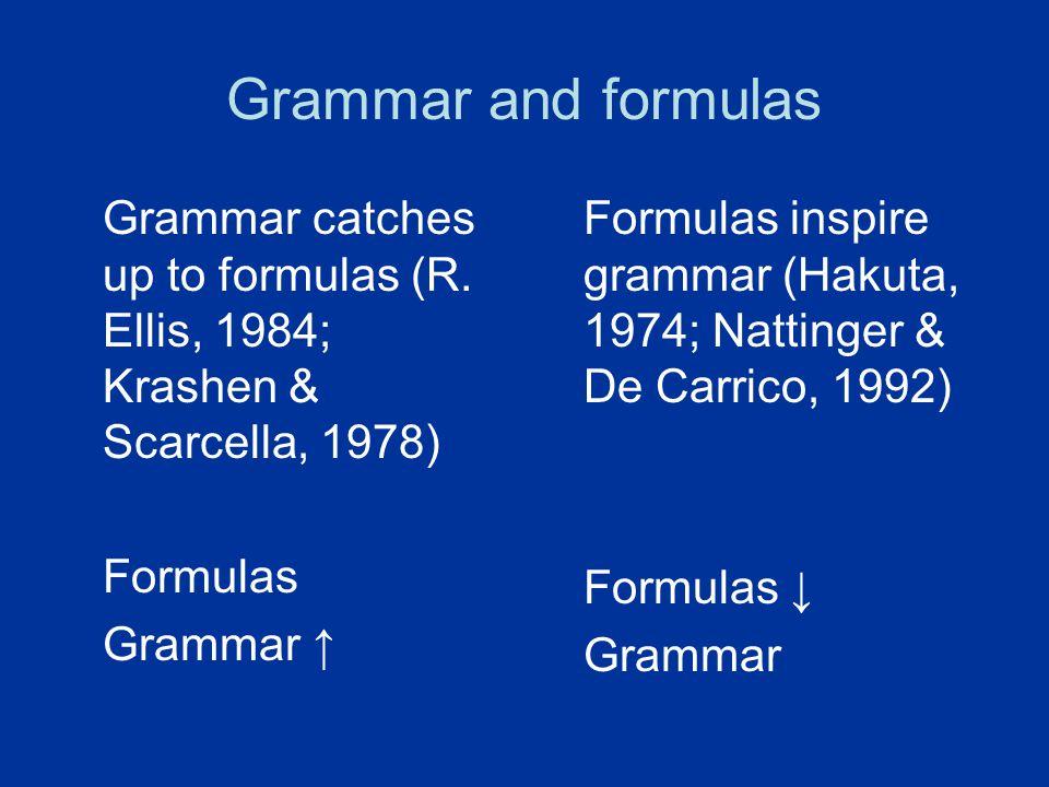 Grammar and formulas Grammar catches up to formulas (R.