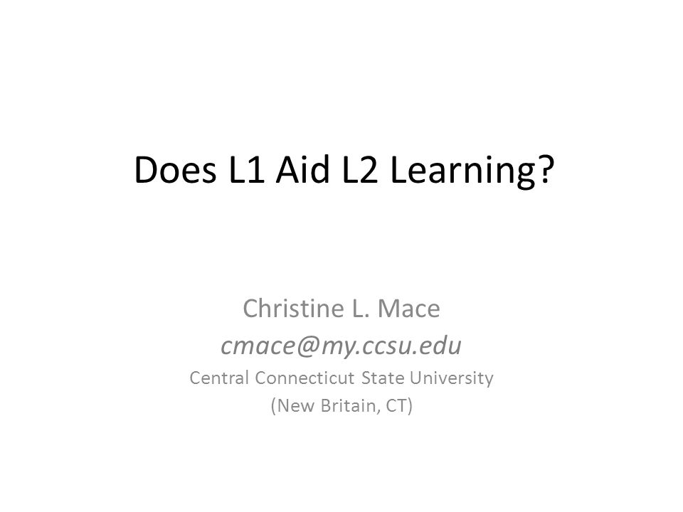 Does L1 Aid L2 Learning. Christine L.