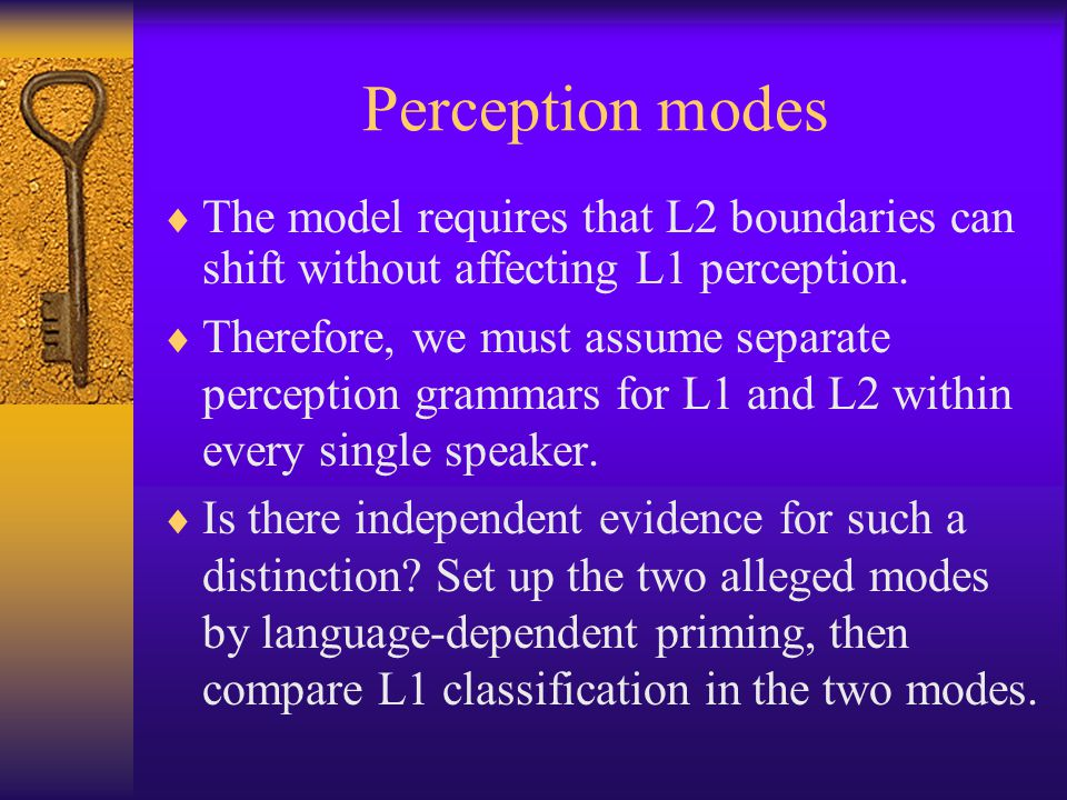 Perception modes  The model requires that L2 boundaries can shift without affecting L1 perception.