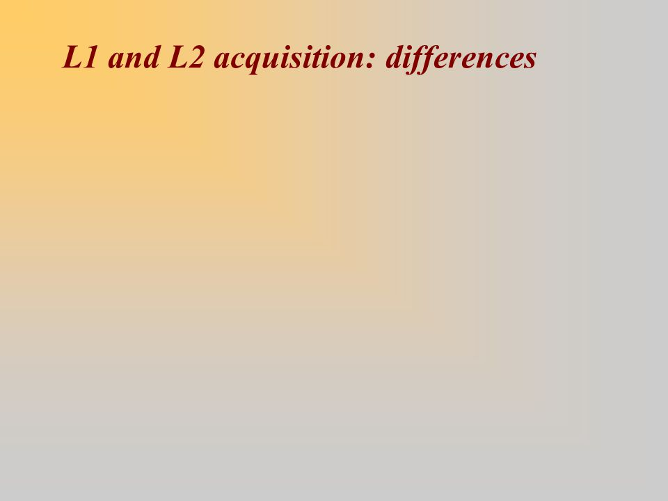 L1 and L2 acquisition: differences