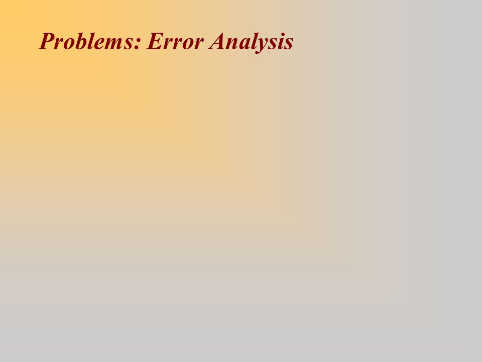 Problems: Error Analysis