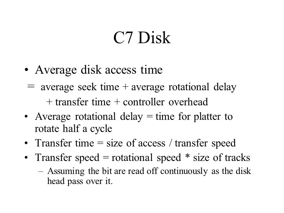 C7 RAID Use small disks to build a large storage system –Smaller disks are mass produce and so cheaper –Large number of disks results high failure rate –Use redundancy to lower failure rate RAID 2: Mirror RAID 3: bit interleave RAID 4/5 : distributed bit interleaving