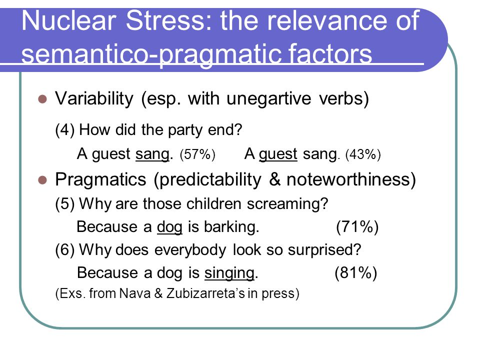 Nuclear Stress: the relevance of semantico-pragmatic factors Germanic Variability (esp.