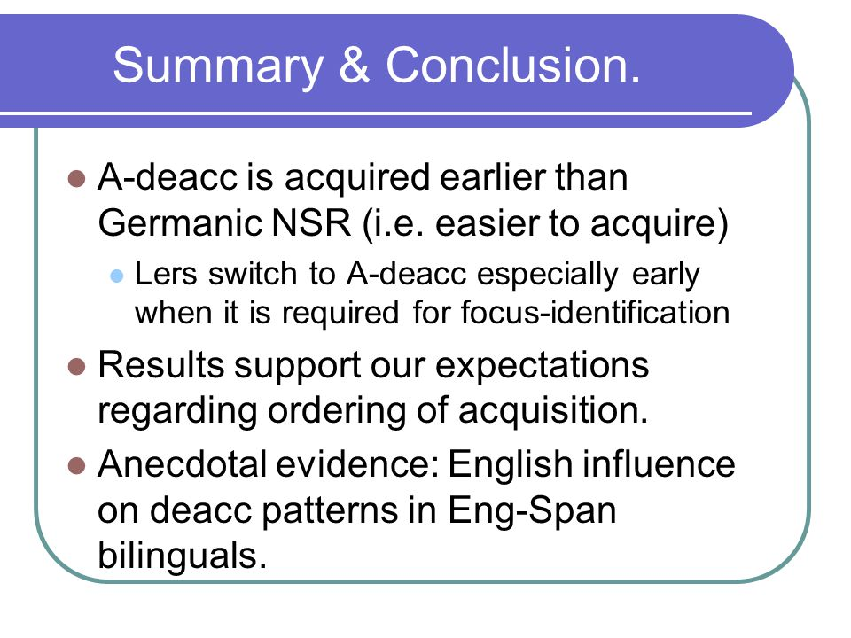 Summary & Conclusion. A-deacc is acquired earlier than Germanic NSR (i.e.