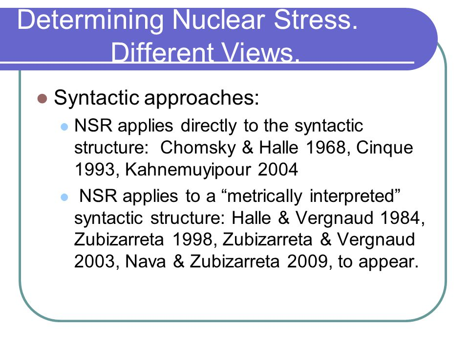 Determining Nuclear Stress. Different Views.