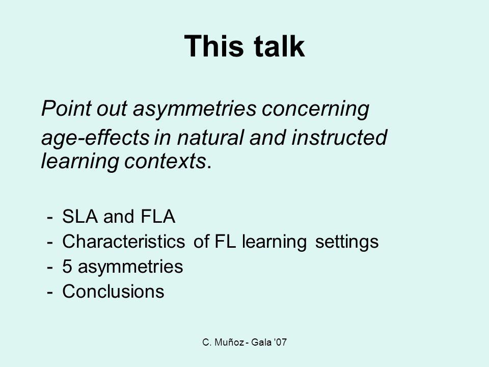 C.Muñoz - Gala 07 Asymmetry 5: Learning mechanisms Natural settings ...