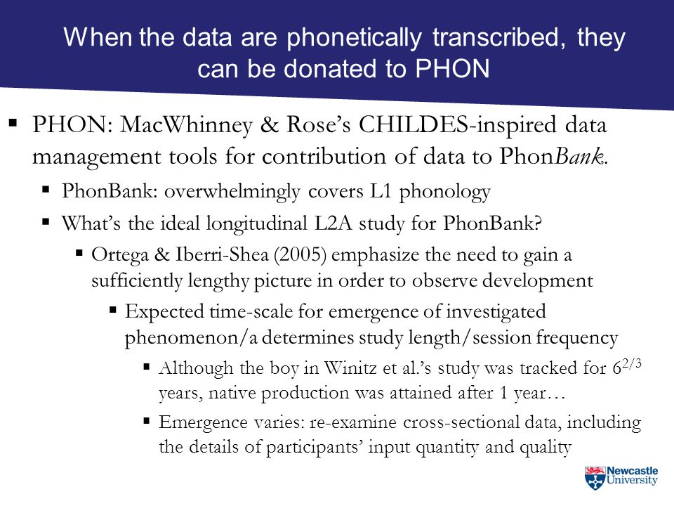 When the data are phonetically transcribed, they can be donated to PHON  PHON: MacWhinney & Rose's CHILDES-inspired data management tools for contrib