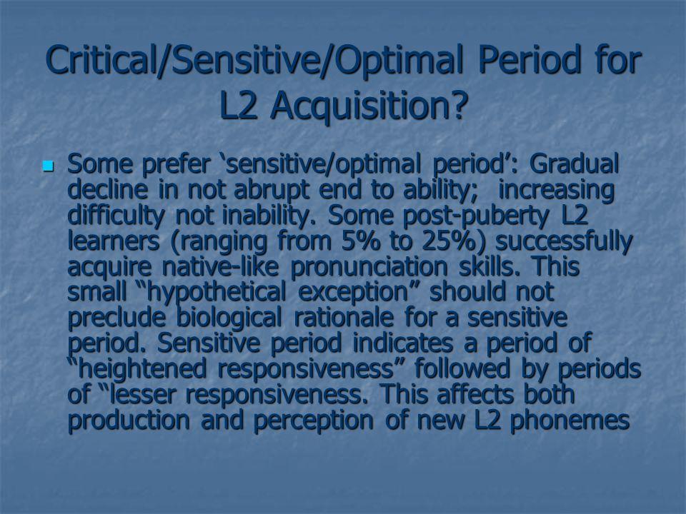 Critical/Sensitive/Optimal Period for L2 Acquisition.