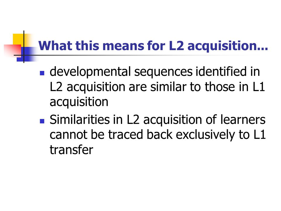 What this means for L2 acquisition...