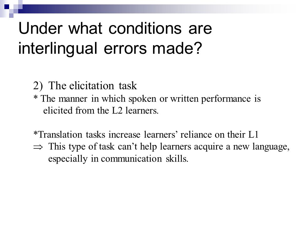 Under what conditions are interlingual errors made.