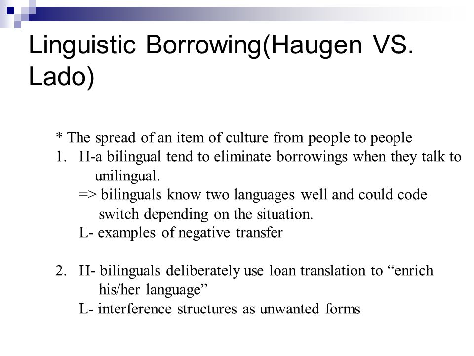 Linguistic Borrowing(Haugen VS.