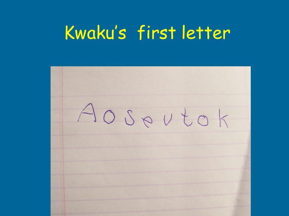 Kwaku's first letter