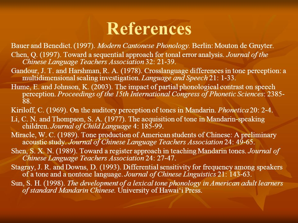 References Bauer and Benedict. (1997). Modern Cantonese Phonology.