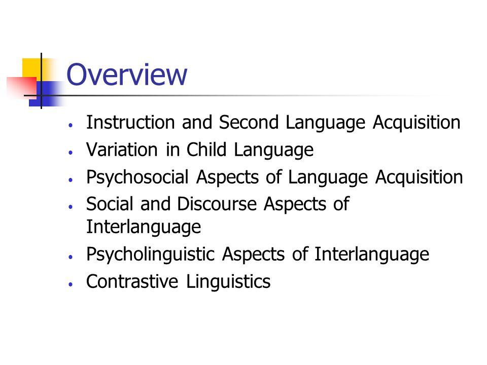 Psychosocial Aspects of Language Acquisition Literature Maya Hickmann, Psychosocial aspects of language acquisition , In: Paul Flether &Garmen, Language Acqusition,