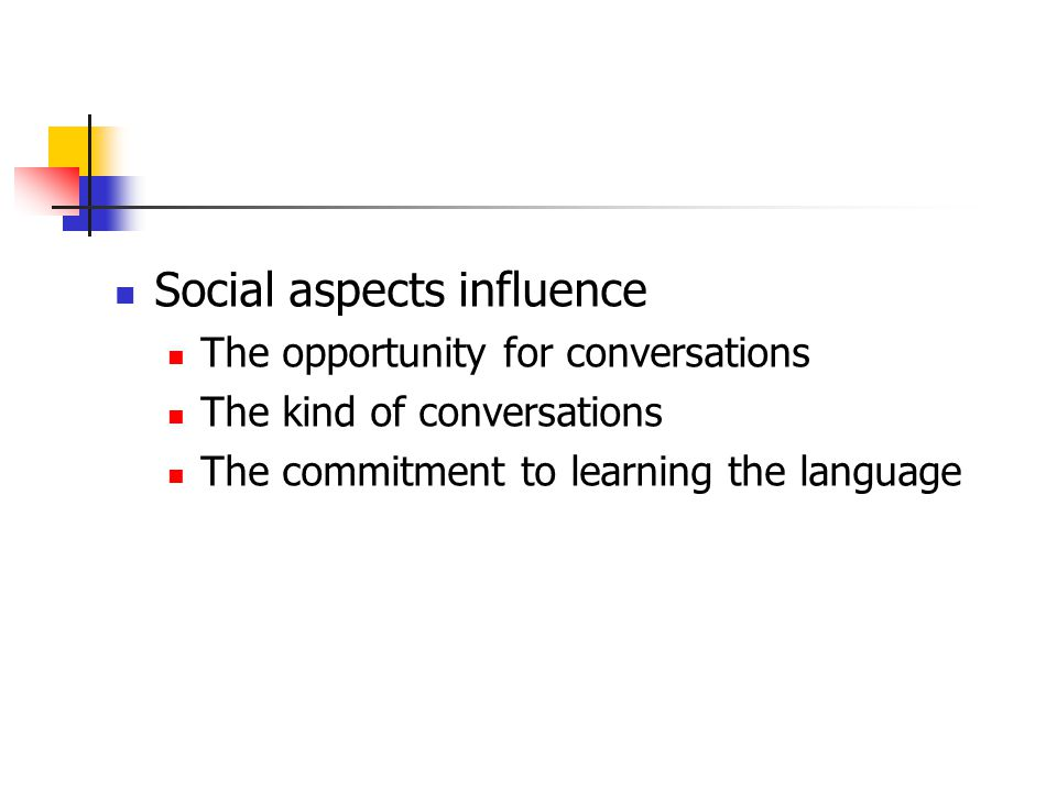 Accomodation Theory (Giles) Convergence  Divergence Speakers indicate cohesiveness or distinctiveness from a social group L2 acquisition = long-term