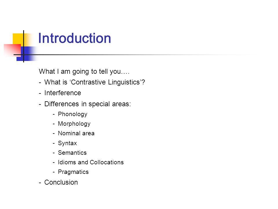 Language and the mind Prof. R. Hickey SS 2006 Contrastive Linguistics Kirsten Leicht TN Hauptstudium