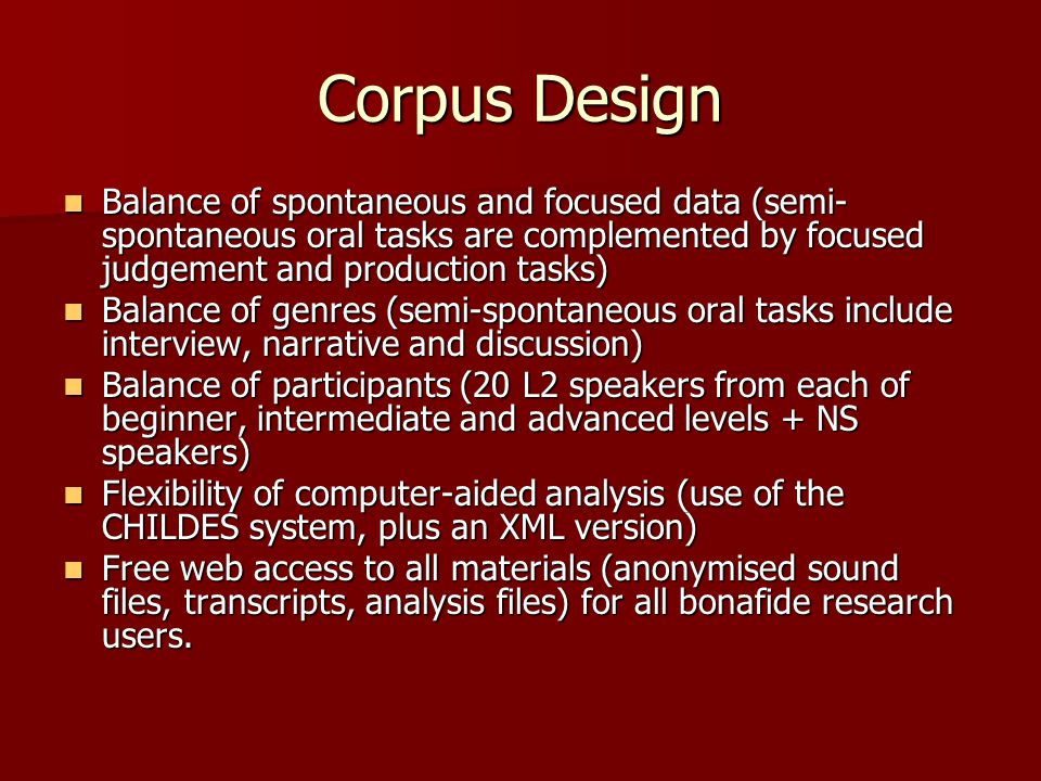 Summary of tasks by type, elicitation method and genre Task Type ElicitationGenre Modern Times Loch Ness Photos Paired Discussion Clitic Production Clitic Comprehe nsion Word Order SEMI - SPONTA NEOUS OralNarrative√√√ Interview√ Discussion√ FOCUSED TASKS OralProduction√ Computer based Comprehens ion √ Paper Written √