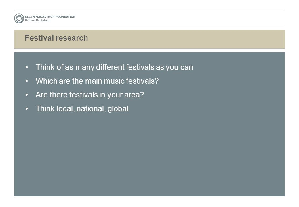 Festival research Think of as many different festivals as you can Which are the main music festivals.