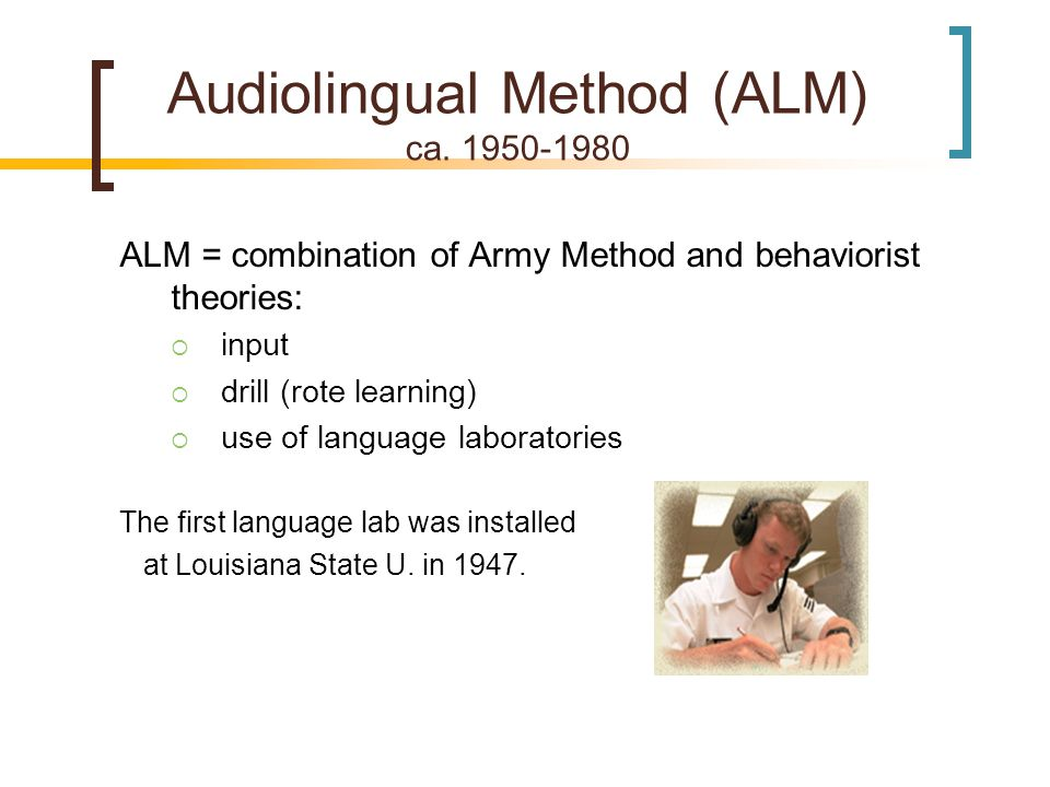 Audiolingual Method (ALM) ca.