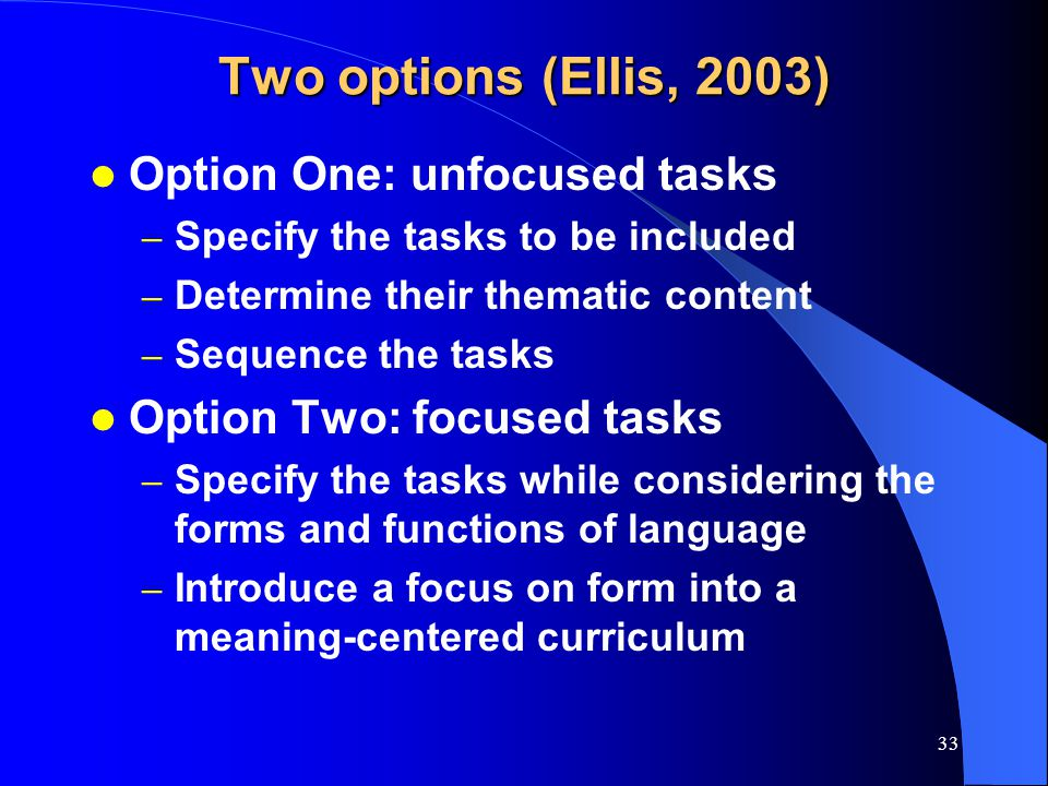 32 Ellis ' framework (2003, p. 206) Tasks 1. Task types 2.