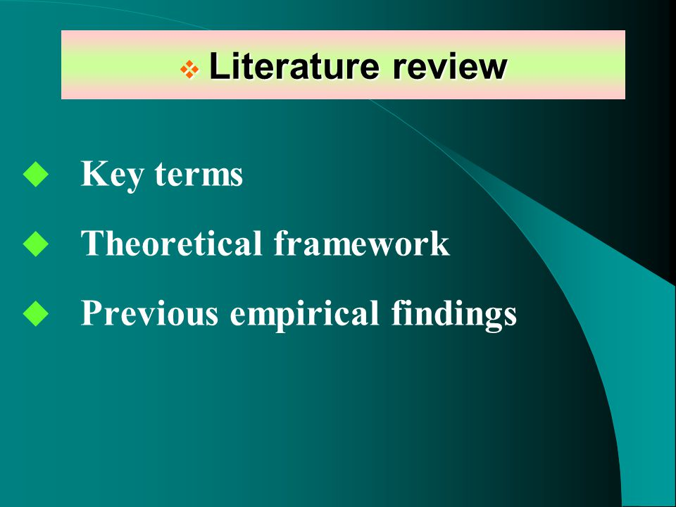  Literature review  Key terms  Theoretical framework  Previous empirical findings