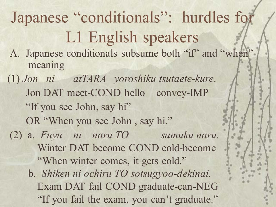 Japanese conditionals : hurdles for L1 English speakers A.