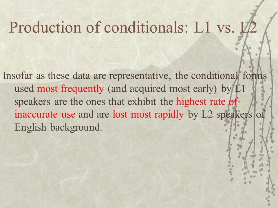 Production of conditionals: L1 vs.