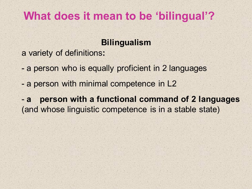 What does it mean to be 'bilingual'.