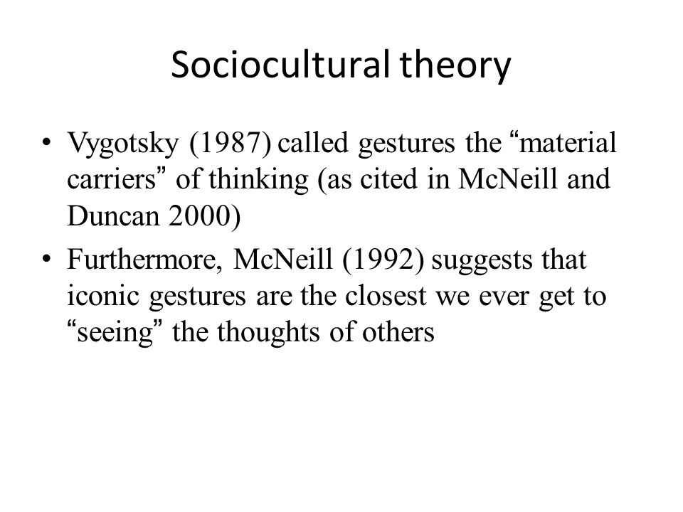 L2 studies: A private function for gesture McCafferty (2006) argued that the L2 participant in the study was using gesture to materialize English syllabification through beats of the hand on each syllable of a word in up to 5 word utterances, despite being engaged in a conversation at the same time and using his gestures for planning purposes at the discursive level as well