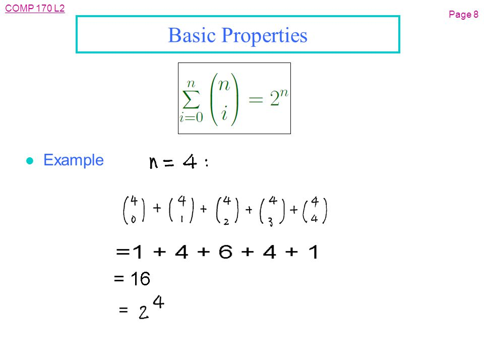 COMP 170 L2 Page 29 Proof of the Binomial Theorem l Coefficient of n = number of lists having y in k places n =number of ways to choose k places from n places n=n=