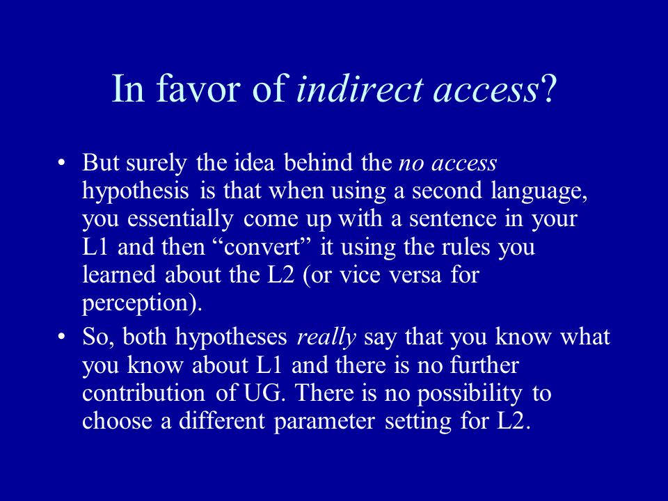 In favor of indirect access.
