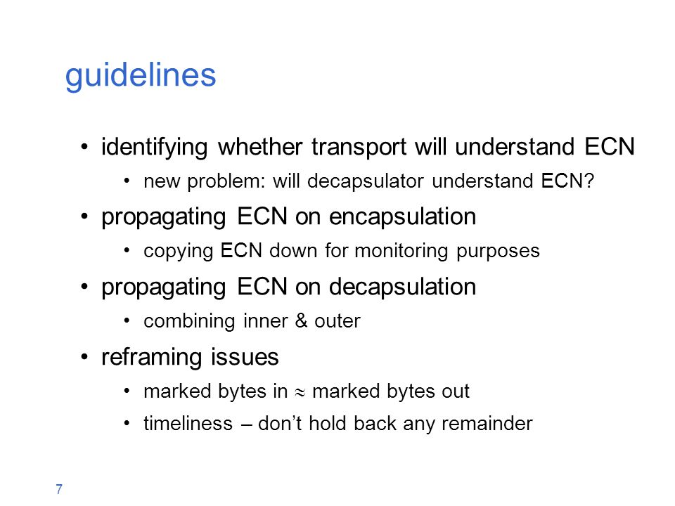 7 guidelines identifying whether transport will understand ECN new problem: will decapsulator understand ECN.