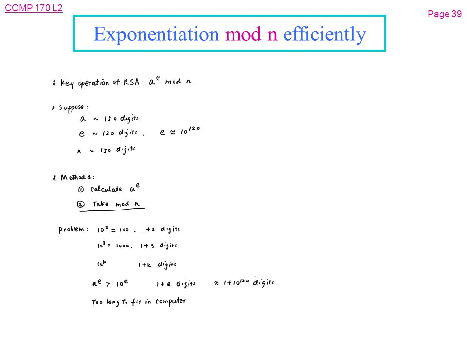 COMP 170 L2 Exponentiation mod n efficiently Page 39