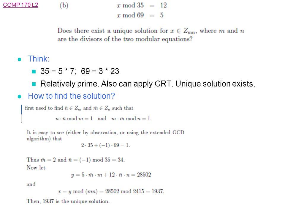 COMP 170 L2 l Think: n 35 = 5 * 7; 69 = 3 * 23 n Relatively prime.