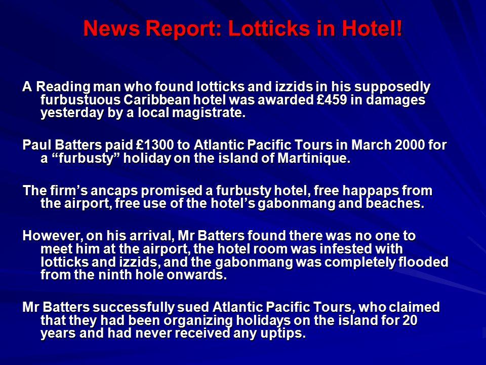 News Report: Lotticks in Hotel.