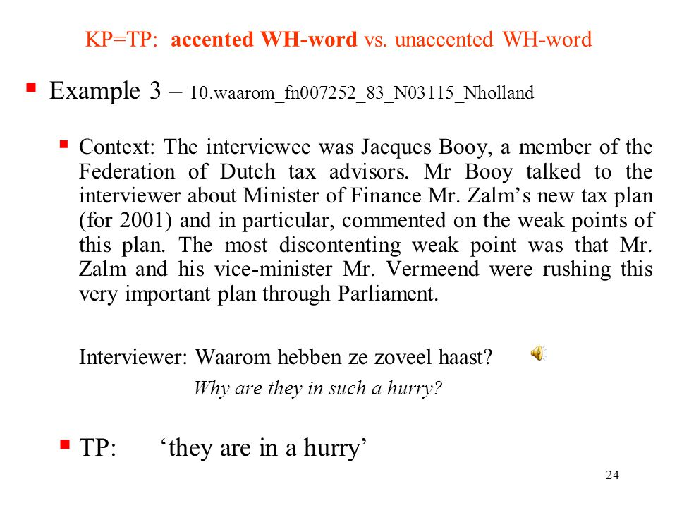 23 KP=TP: accented WH-word vs.