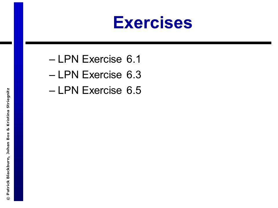 © Patrick Blackburn, Johan Bos & Kristina Striegnitz Exercises –LPN Exercise 6.1 –LPN Exercise 6.3 –LPN Exercise 6.5