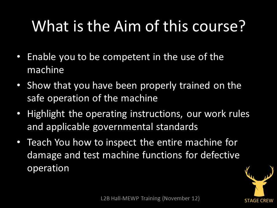 L2B Hall-MEWP Training (November 12) What is the Aim of this course.