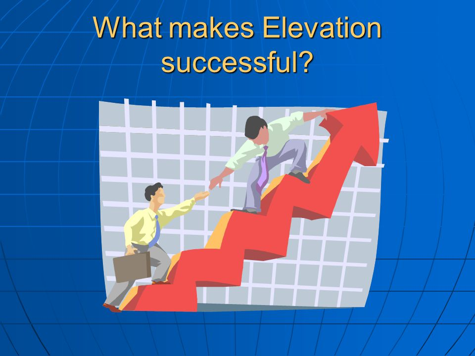 What makes Elevation successful