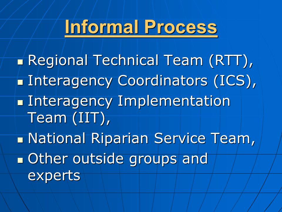 Informal Process Regional Technical Team (RTT), Regional Technical Team (RTT), Interagency Coordinators (ICS), Interagency Coordinators (ICS), Interag