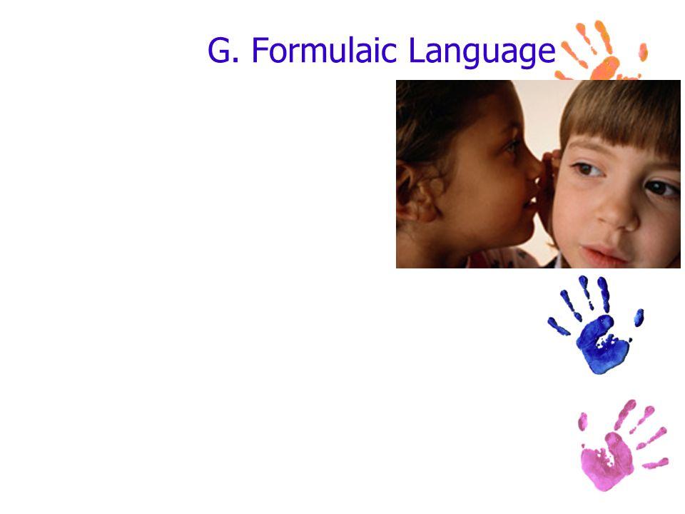 G. Formulaic Language