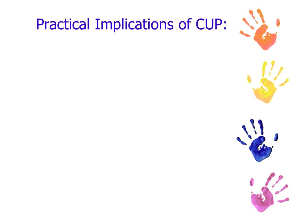 Practical Implications of CUP: